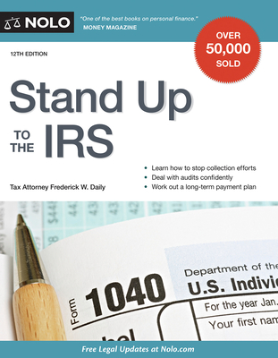 Stand Up to the IRS - Daily, Frederick W, Attorney