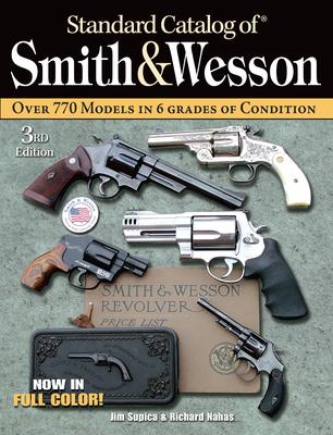 Standard Catalog of Smith & Wesson - Supica, Jim, and Nahas, Richard