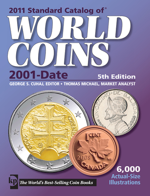 Standard Catalog of World Coins: 2001-Date - Cuhaj, George S (Editor)