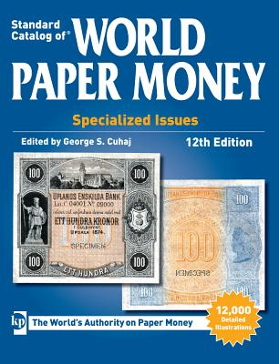 Standard Catalog of World Paper Money: Specialized Issues - Cuhaj, George S (Editor)