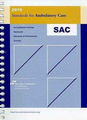 Standards for Ambulatory Care - Joint Commission Accreditation Ambulatory Care (Creator)