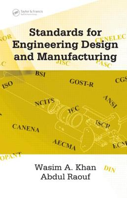 Standards for Engineering Design and Manufacturing - Khan, Wasim Ahmed
