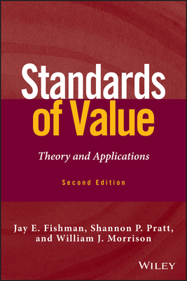 Standards of Value: Theory and Applications - Fishman, Jay E.