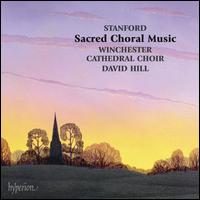 Stanford: Sacred Choral Music - Christopher Monks (organ); David Hill (organ); Donald Sweeney (baritone); Kenan Burrows (treble); Stephen Farr (organ);...