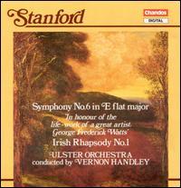 Stanford: Symphony No. 6; Irish Rhapsody No. 1 - Ulster Orchestra; Vernon Handley (conductor)