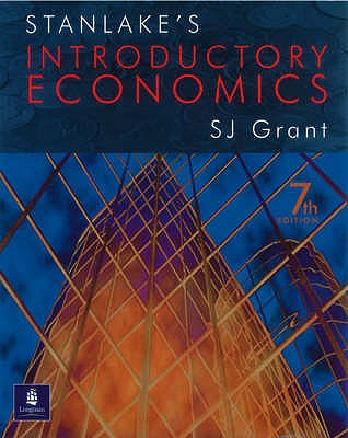 Stanlake's Introductory Economics 7th Edition - Grant, Susan J., and Stanlake, G. F.