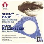 Stanley Bate: Piano Concerto No. 2; Sinfonietta No. 1; Franz Reizenstein: Piano Concerto No. 2