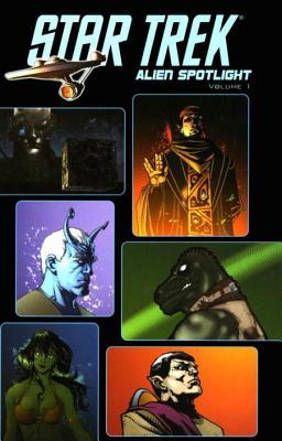 Star Trek: Alien Spotlight - Beroy, Josep Maria (Artist), and Byrne, John, and Casagrande, Elena (Artist)