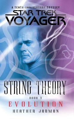 Star Trek: Voyager: String Theory #3: Evolution: Evolution - Jarman, Heather