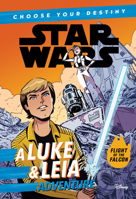 Star Wars a Luke & Leia Adventure: A Choose Your Destiny Chapter Book - Scott, Cavan