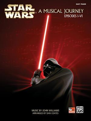 Star Wars - A Musical Journey (Music from Episodes I - VI) - Williams, John (Composer), and Coates, Dan