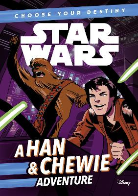 Star Wars: Choose Your Destiny: A Han & Chewie Adventure - Scott, Cavan