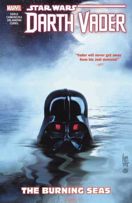 Star Wars: Darth Vader - Dark Lord of the Sith Vol. 3: The Burning Seas - Soule, Charles (Text by)