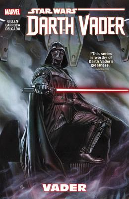Star Wars: Darth Vader, Volume 1: Vader - Gillen, Kieron (Text by)