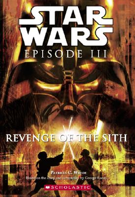 Star Wars Episode III: Revenge of the Sith: Novelization - Wrede, Patricia C