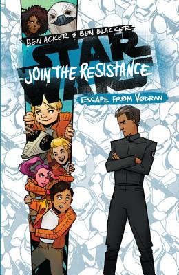 Star Wars: Join the Resistance Escape from Vodran: (book 2) - Acker, Ben, and Blacker, Ben