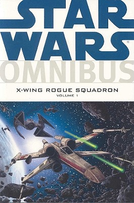 Star Wars Omnibus: X-Wing Rogue Squadron v. 1 - Blackman, Haden (Artist), and Stackpole, Michael A., and Baron, Mike