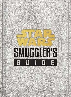 Star Wars: Smuggler's Guide: (star Wars Jedi Path Book Series, Star Wars Book for Kids and Adults) - Wallace, Daniel