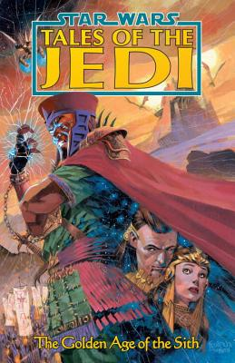 Star Wars: Tales of the Jedi - Golden Age of the Sith - Anderson, Kevin J