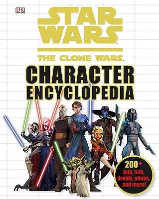 Star Wars: The Clone Wars Character Encyclopedia - DK