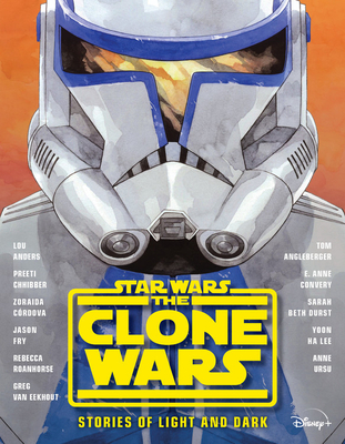 Star Wars the Clone Wars: Stories of Light and Dark - Anders, Lou, and Angleberger, Tom, and Chhibber, Preeti
