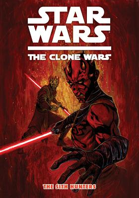 Star Wars the Clone Wars: The Sith Hunters - Gilroy, Henry (Editor), and Melching, Steven