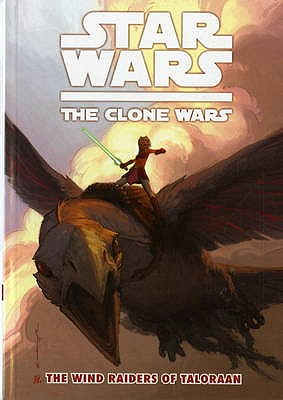 Star Wars - The Clone Wars: Wind Raiders of Taloraan v. 3 - Gilroy, Henry, and Fillbach Brothers, and Pattison, Ronda