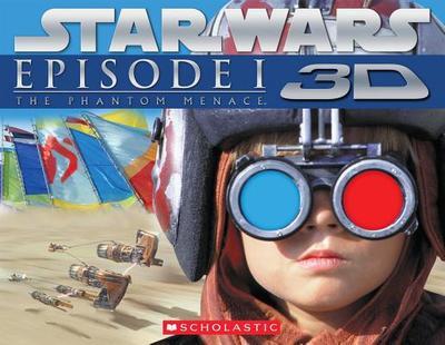 Star Wars: The Phantom Menace Episode I 3D - Hidalgo, Pablo, and Lucas, George (Creator)