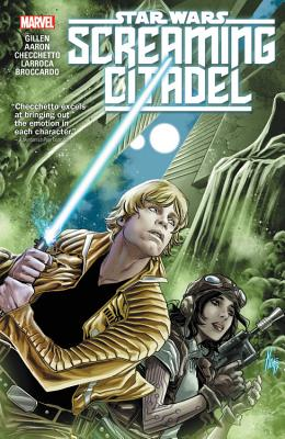 Star Wars: The Screaming Citadel - Gillen, Kieron, and Aaron, Jason (Text by), and Checchetto, Marco