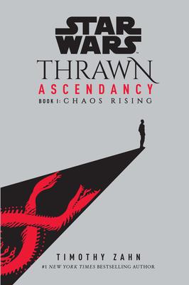 Star Wars: Thrawn Ascendancy (Book I: Chaos Rising) - Zahn, Timothy