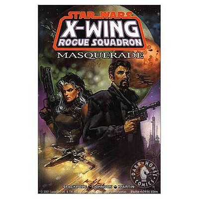 Star Wars: X-Wing Rogue Squadron - Masquerade Volume 7 - Stackpole, Michael A