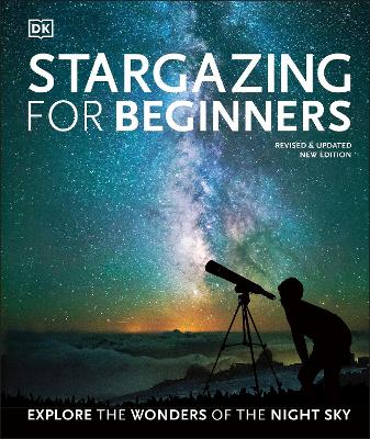 Stargazing for Beginners: Explore the Wonders of the Night Sky - Gater, Will, and Vamplew, Anton