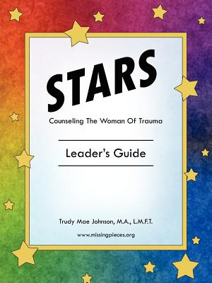 Stars - Counseling the Woman of Trauma: Leader's Guide - Johnson, Trudy Mae