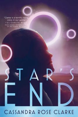Star's End - Clarke, Cassandra Rose