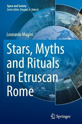 Stars, Myths and Rituals in Etruscan Rome - Magini, Leonardo