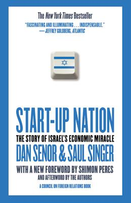 Start-Up Nation: The Story of Israel's Economic Miracle - Senor, Dan, and Singer, Saul
