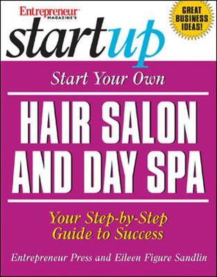 Start Your Own Hair Salon and Day Spa - Sandlin, Eileen Figure, and Figure Sandlin, Eileen, and Figure