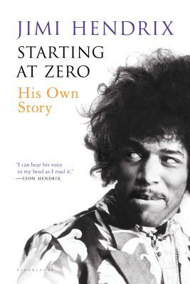 Starting at Zero: His Own Story - Hendrix, Jimi