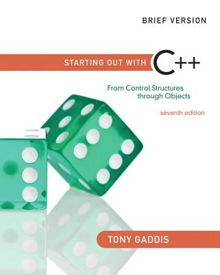 Starting Out with C++: From Control Structures Through Objects - Gaddis, Tony