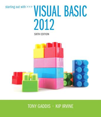 Starting Out With Visual Basic 2012 - Gaddis, Tony, and Irvine, Kip R.