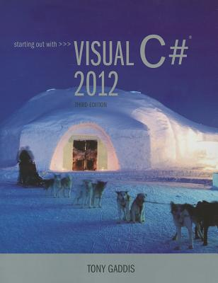 Starting out with Visual C# 2012 (with CD-Rom) - Gaddis, Tony
