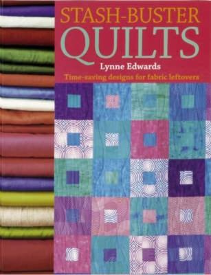 Stash Buster Quilts - Edwards, Lynne