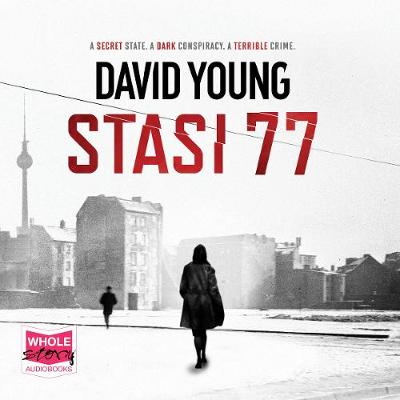Stasi 77 - Young, David, and Barrie, Julia (Read by), and Judd, Thomas (Read by)