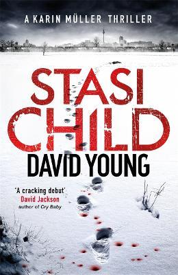 Stasi Child: The award-winning Cold War crime thriller - Young, David
