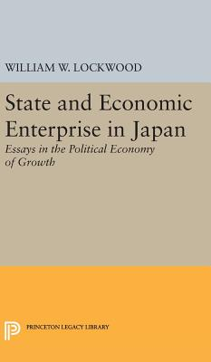 State and Economic Enterprise in Japan - Lockwood, William Wirt