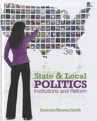 State and Local Politics: Institutions and Reform - Donovan, Todd