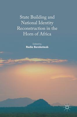 State Building and National Identity Reconstruction in the Horn of Africa - Bereketeab, Redie (Editor)