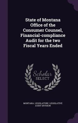 State of Montana Office of the Consumer Counsel, Financial-Compliance Audit for the Two Fiscal Years Ended - Montana Legislature Legislative Audit (Creator)