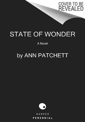 State of Wonder - Patchett, Ann