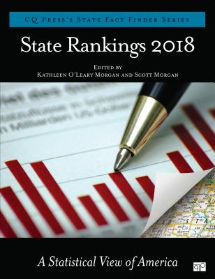 State Rankings 2018: A Statistical View of America - Morgan, Kathleen O'Leary, and Morgan, Scott